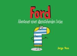 Ford – Abenteuer einer alleinstehenden Socke von Voss,  Jorge
