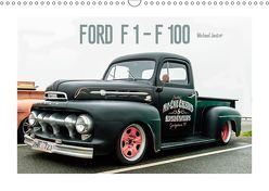 FORD F 1 – F 100 (Wandkalender 2019 DIN A3 quer) von Jaster,  Michael