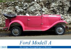 Ford Modell A – Ein rüstiger Neunzigjähriger in Havanna (Wandkalender 2019 DIN A2 quer) von von Loewis of Menar,  Henning