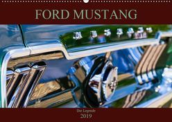 Ford Mustang – Die Legende (Wandkalender 2019 DIN A2 quer)