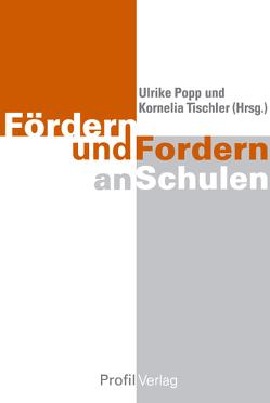 Fördern und Fordern an Schulen von Popp,  Ulrike, Tischler,  Kornelia