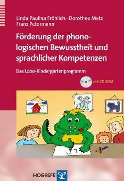 Förderung der phonologischen Bewusstheit und sprachlicher Kompetenzen von Fröhlich,  Linda P, Metz,  Dorothee, Petermann,  Franz