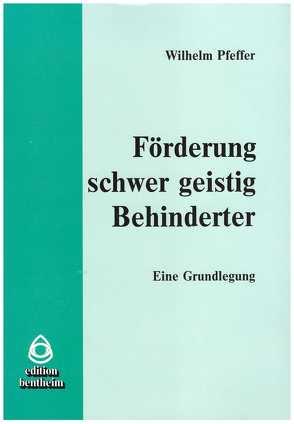 Förderung schwer geistig Behinderter von Pfeffer,  Wilhelm