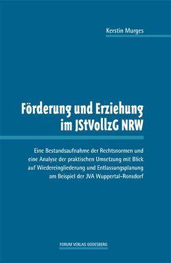 Förderung und Erziehung im JStVollzG NRW von Murges,  Kerstin