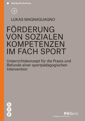 Förderung von sozialen Kompetenzen im Fach Sport von Magnaguagno,  Lukas