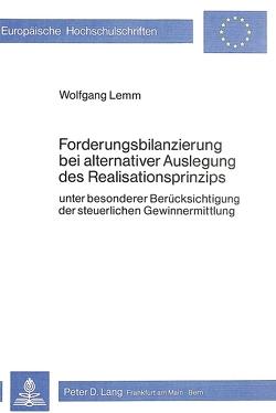 Forderungsbilanzierung bei alternativer Auslegung des Realisationsprinzips von Lemm,  Wolfgang