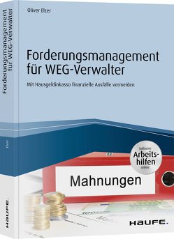 Forderungsmanagement für WEG-Verwalter – inkl. Arbeitshilfen online von Elzer,  Oliver