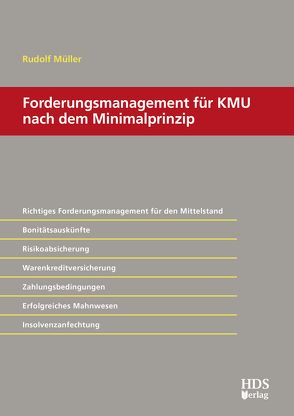 Forderungsmanagement für KMU nach dem Minimalprinzip von Müller,  Rudolf