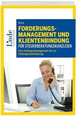 Forderungsmanagement und Klientenbindung für Steuerberatungskanzleien von Meszar,  Christine