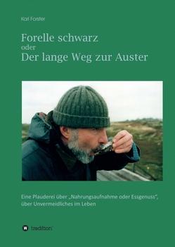 Forelle schwarz oder der lange Weg zur Auster von Förster,  Karl