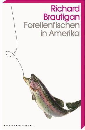 Forellenfischen in Amerika von Brautigan,  Richard, Ohnemus,  Günter