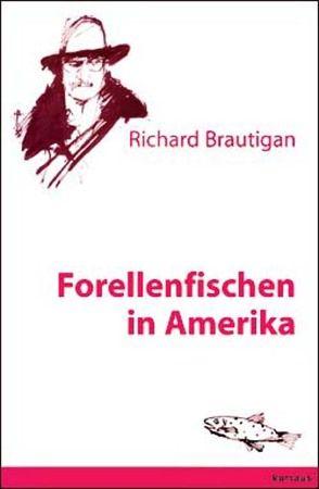 Forellenfischen in Amerika von Brautigan,  Richard