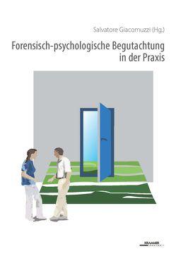 Forensisch-psychologische Begutachtung in der Praxis von Giacomuzzi,  Salvatore