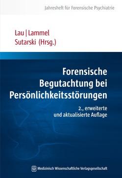 Forensische Begutachtung bei Persönlichkeitsstörungen von Lammel,  Matthias, Lau,  Steffen, Sutarski,  Stephan