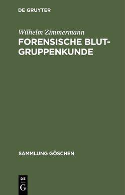 Forensische Blutgruppenkunde von Zimmermann,  Wilhelm
