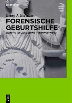 Forensische Geburtshilfe von Gerstner,  Georg J.