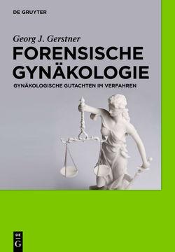 Forensische Gynäkologie von Gerstner,  Georg J.