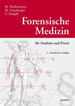Forensische Medizin für Studium und Praxis von Grassberger,  Martin, Hochmeister,  Manfred, Stimpfl,  Thomas