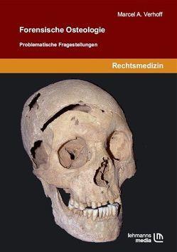Forensische Osteologie von Verhoff,  Marcel A.