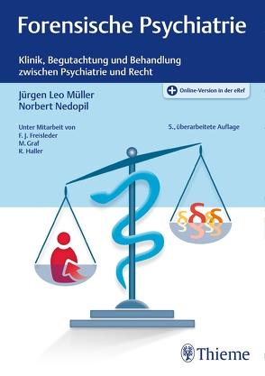 Forensische Psychiatrie von Müller,  Jürgen Leo, Nedopil,  Norbert