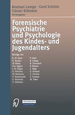 Forensische Psychiatrie und Psychologie des Kindes- und Jugendalters von Köhnken,  G., Lempp,  R., Schütze,  G.
