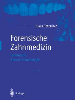Forensische Zahnmedizin von Leopold,  D., Pilz,  W., Rötzscher,  Klaus, Seifert,  G., Singer,  R., Solheim,  T.