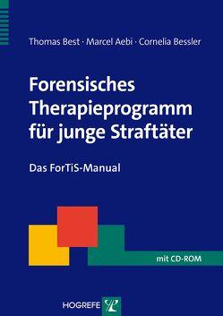 Forensisches Therapieprogramm für junge Straftäter von Aebi,  Marcel, Bessler,  Cornelia, Best,  Thomas