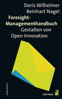 Foresight-Managementhandbuch von Nagel,  Reinhart, Wilhelmer,  Doris