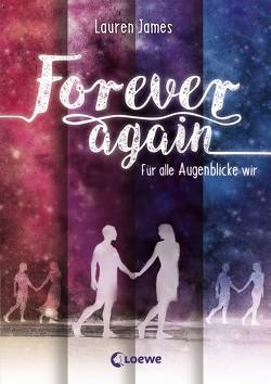 Forever Again – Für alle Augenblicke wir von Fritz,  Franca, James,  Lauren, Koop,  Heinrich