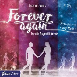 Forever again. Für alle Augenblicke wir von James,  Lauren, Meier,  Julia
