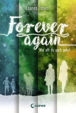 Forever Again – Wie oft du auch gehst von Fritz,  Franca, James,  Lauren, Koop,  Heinrich