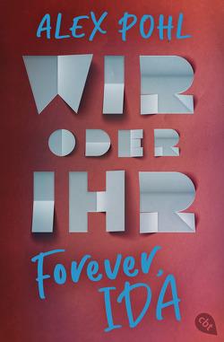 Forever, Ida – Wir oder ihr von Pohl,  Alex