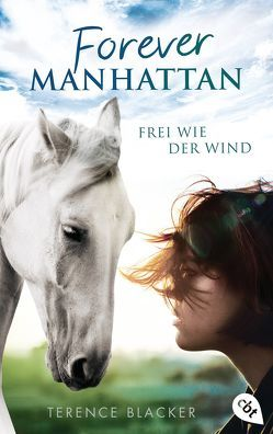 Forever Manhattan – Frei wie der Wind von Blacker,  Terence, Obrecht,  Bettina