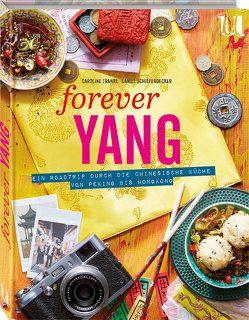 Forever Yang von Franke,  Caroline, Schieferdecker,  Daniel
