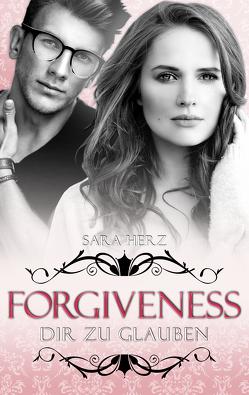 Forgiveness – Dir zu glauben von Herz,  Sara