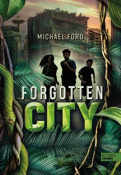 Forgotten City von Ford,  Michael