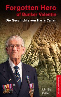 Forgotten Hero of Bunker Valentin von Callan,  Michèle