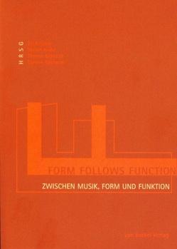 """""""form follows function"""" – zwischen Musik, Form und Funktion von Knipper,  Till, Kranz,  Martin, Kühnrich,  Thomas, Neubauer,  Carsten"""