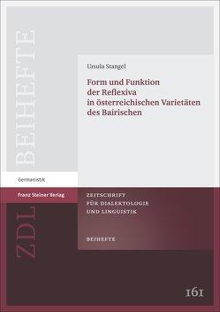Form und Funktion der Reflexiva in österreichischen Varietäten des Bairischen von Stangel,  Ursula