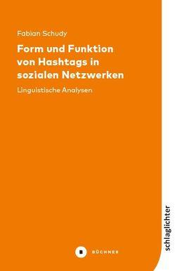 Form und Funktion von Hashtags in sozialen Netzwerken von Schudy,  Fabian