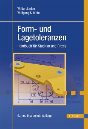 Form- und Lagetoleranzen von Jorden,  Walter, Schütte,  Wolfgang