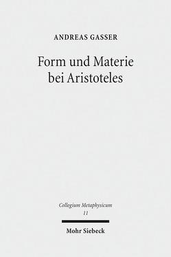 Form und Materie bei Aristoteles von Gasser,  Andreas