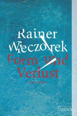Form und Verlust von Wieczorek,  Rainer
