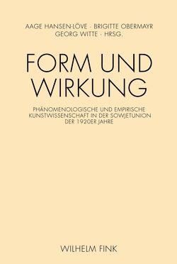 Form und Wirkung von Hansen-Löve,  Aage A, Obermayr,  Brigitte, Witte,  Georg