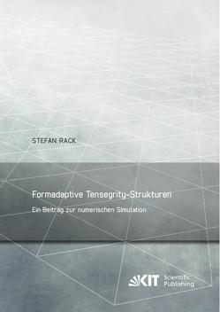 Formadaptive Tensegrity-Strukturen : ein Beitrag zur numerischen Simulation von Rack,  Stefan