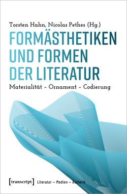 Formästhetiken und Formen der Literatur von Hahn,  Torsten, Pethes,  Nicolas