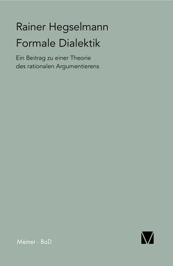 Formale Dialektik von Hegselmann,  Rainer