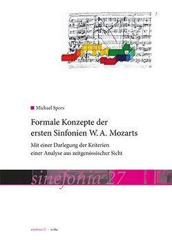Formale Konzepte der ersten Sinfonien W.A. Mozarts von Spors,  Michael