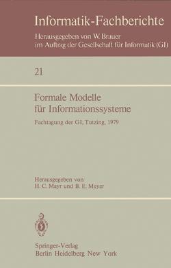 Formale Modelle für Informationssysteme von Mayr,  H.C., Meyer,  B. E.