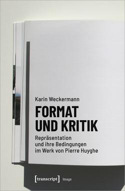 Format und Kritik von Weckermann,  Karin
